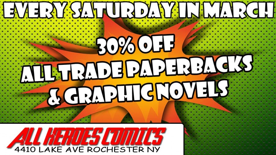 March Saturday Sales at All Heroes Comics !!!